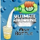 Airborne with ANY Bottle  ultimate